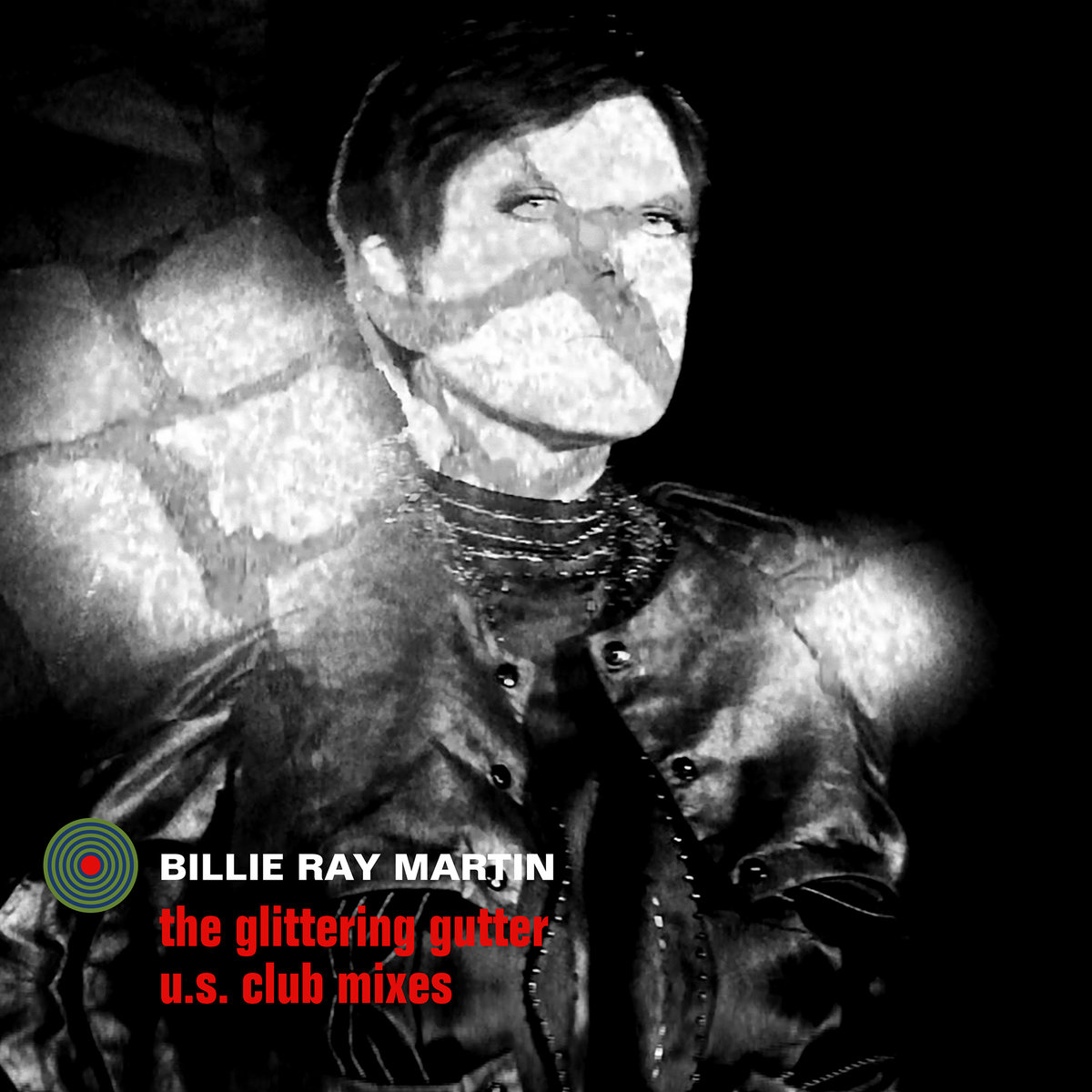 Billie Ray Martin - The Glittering Gutter: U.S. Club Mixed